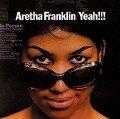 Yeah!!! - Aretha Franklin