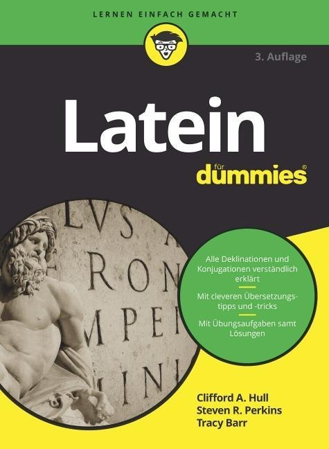 Latein für Dummies - Clifford A. Hull, Steven R. Perkins, Tracy L. Barr
