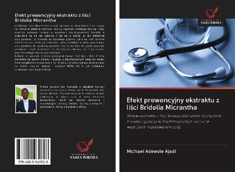 Efekt prewencyjny ekstraktu z lisci Bridelia Micrantha - Michael Adewole Ajadi