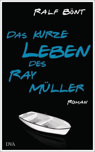 Das kurze Leben des Ray Müller - Ralf Bönt