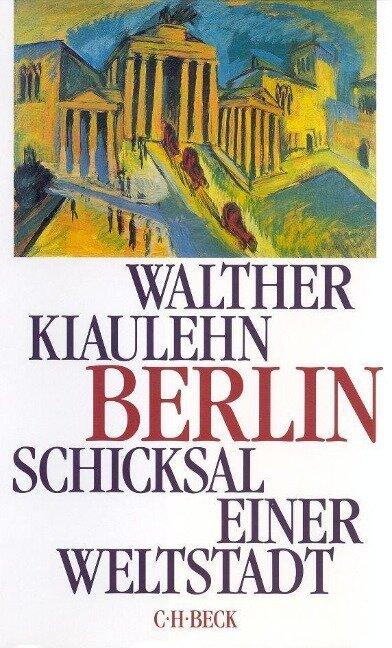 Berlin - Walther Kiaulehn