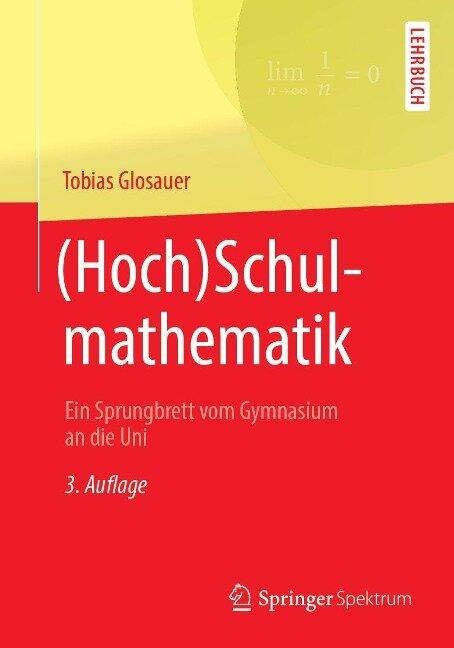 (Hoch)Schulmathematik - Tobias Glosauer