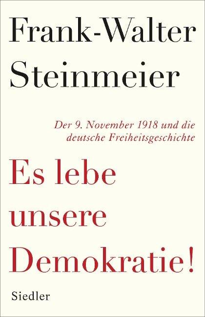 Es lebe unsere Demokratie! - Frank-Walter Steinmeier