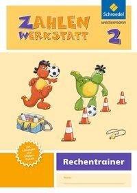 Zahlenwerkstatt - Rechentrainer 2 -