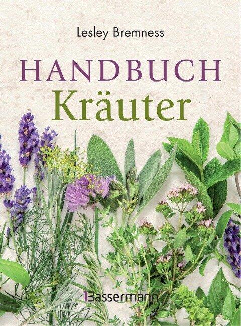 Handbuch Kräuter - Lesley Bremness