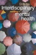 Interdisciplinary Working in Mental Health - Di Bailey