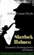 Sherlock Holmes: Gesammelte Detektivgeschichten und Romane (43 Titel in einem Buch - Vollständige deutsche Ausgaben) - Arthur Conan Doyle