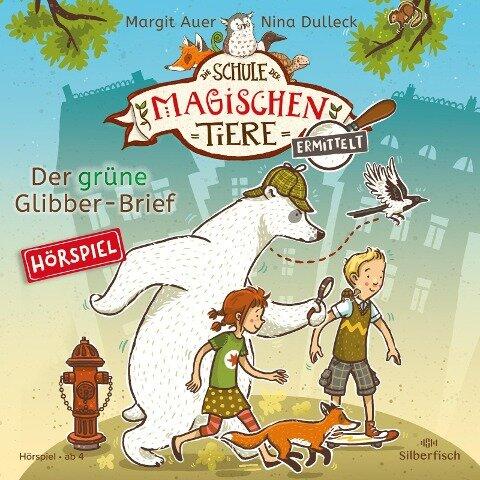 Die Schule der magischen Tiere ermittelt - Hörspiele 1: Der grüne Glibber-Brief - Margit Auer, Matthias Kloppe