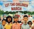 Let the Children March - Monica Clark-Robinson