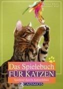 Das Spielebuch für Katzen - Helena Dbaly, Stefanie Sigl