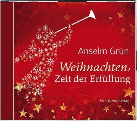 Weihnachten - Zeit der Erfüllung - Anselm Grün