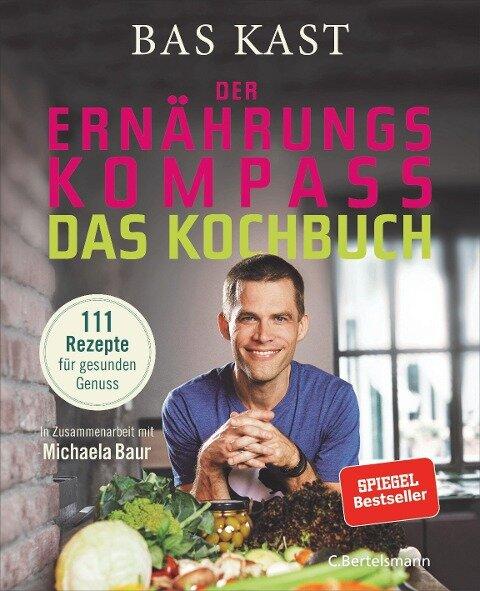 Der Ernährungskompass - Das Kochbuch - Bas Kast