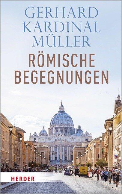 Römische Begegnungen - Kardinal Gerhard Kardinal Müller