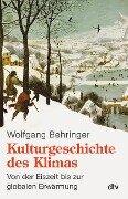 Kulturgeschichte des Klimas - Wolfgang Behringer
