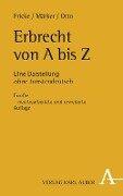 Erbrecht von A bis Z - Weddig Fricke, Klaus Märker, Christian Otto