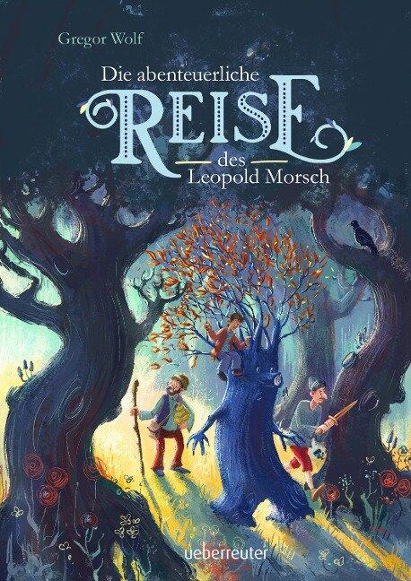 Die abenteuerliche Reise des Leopold Morsch - Gregor Wolf