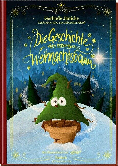 Die Geschichte vom traurigen Weihnachtsbaum - Sebastian Fitzek, Gerlinde Jänicke