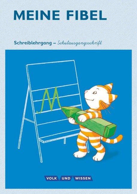 Meine Fibel 1. Schuljahr. Schreiblehrgang in Schulausgangsschrift - Andrea Knöfler, Liane Lemke