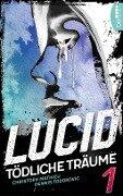 Lucid - Tödliche Träume - Dennis Todorovic, Christoph Mathieu