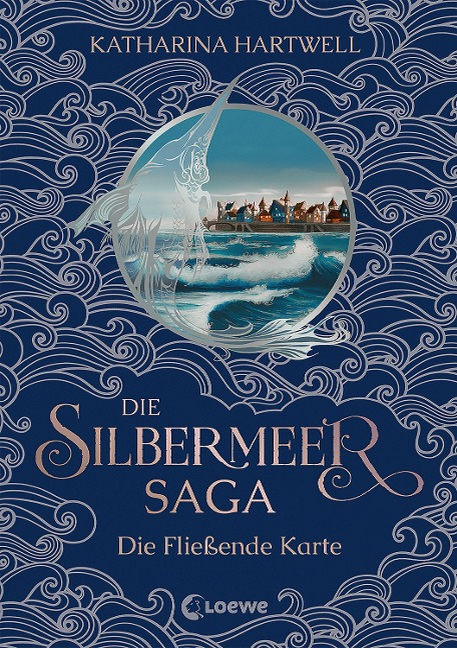 Die Silbermeer-Saga (Band 2) - Die Fließende Karte