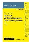 Wichtige Wirtschaftsgesetze für Bachelor/Master, Band 2 -
