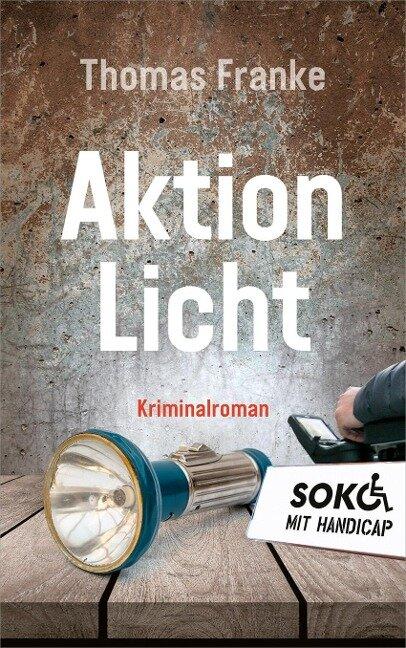 Soko mit Handicap: Aktion Licht - Thomas Franke