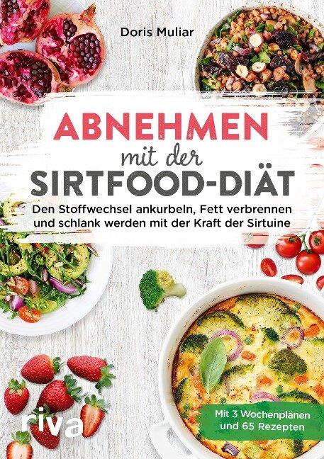Abnehmen mit der Sirtfood-Diät - Doris Muliar