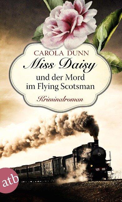 Miss Daisy und der Mord im Flying Scotsman - Carola Dunn