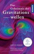 Das Geheimnis der Gravitationswellen - Günter Spanner