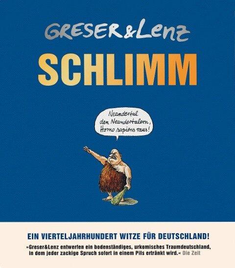 Schlimm - Achim Greser, Heribert Lenz