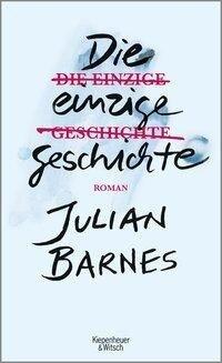 Die einzige Geschichte - Julian Barnes