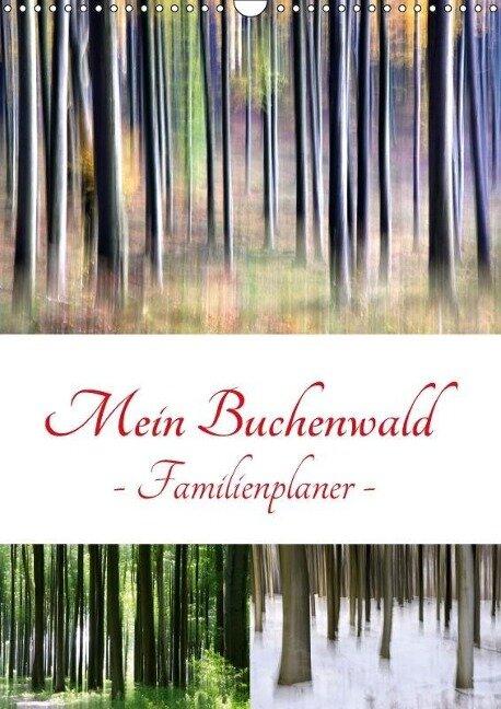 Mein Buchenwald - Familienplaner (Wandkalender 2018 DIN A3 hoch) Dieser erfolgreiche Kalender wurde dieses Jahr mit gleichen Bildern und aktualisiertem Kalendarium wiederveröffentlicht. - Klaus Eppele