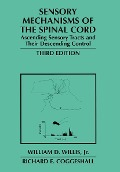 Sensory Mechanisms of the Spinal Cord - Richard E. Coggeshall, William D. Willis Jr.