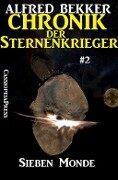 Sieben Monde - Chronik der Sternenkrieger #2 - Alfred Bekker