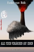 Alle Feuer verlöschen auf Erden - Freder van Holk