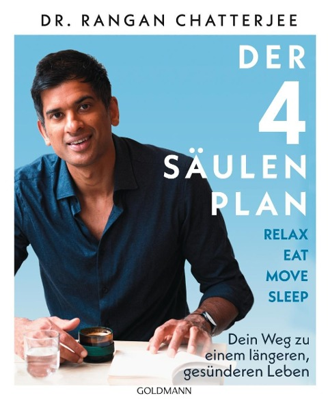 Der 4-Säulen-Plan - Relax, Eat, Move, Sleep - Rangan Chatterjee