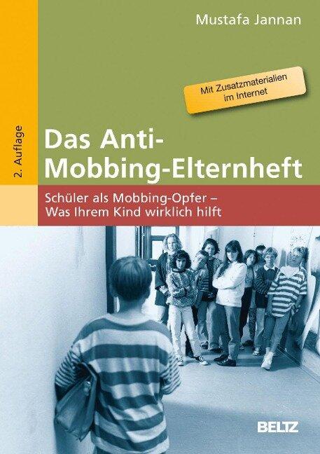 Das Anti-Mobbing-Elternheft - Mustafa Jannan