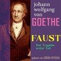 Johann Wolfgang von Goethe: Faust. Der Tragödie erster Teil - Johann Wolfgang von Goethe