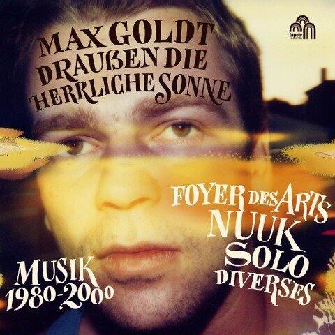 Draußen die herrliche Sonne - Max Goldt