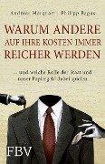 Warum andere auf Ihre Kosten immer reicher werden - Philipp Bagus, Andreas Marquart