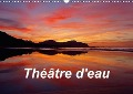 Théâtre d'eau (Calendrier mural 2017 DIN A3 horizontal) - Guillaume Fleurent