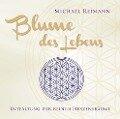 Blume des Lebens. Entfaltung der reinen Herzensräume - Michael Reimann