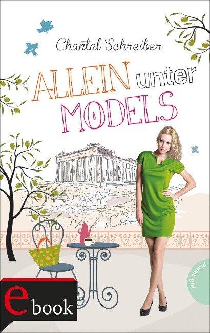 Allein unter Models - Chantal Schreiber