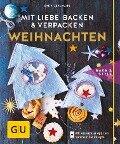 Mit Liebe backen und verpacken - Weihnachten - Katja Graumann