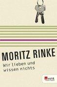 Wir lieben und wissen nichts. Rowohlt E-Book Theater - Moritz Rinke