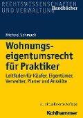 Wohnungseigentumsrecht für Praktiker - Michael Schmuck