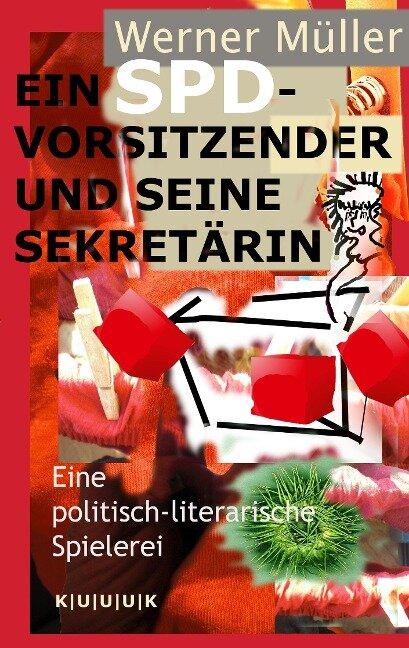 Ein SPD-Vorsitzender und seine Sekretärin - Werner Müller