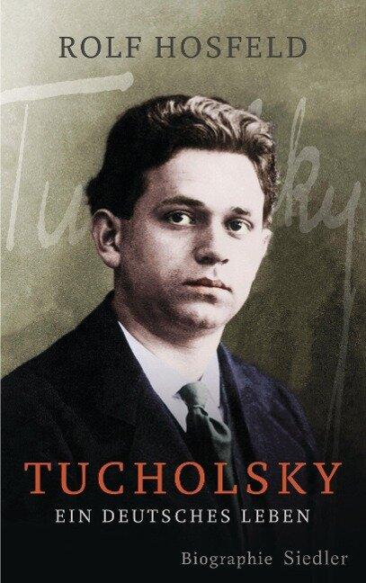 Tucholsky - Rolf Hosfeld