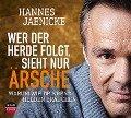 Wer der Herde folgt, .. Sieht nur Ärsche - Hannes Jaenicke