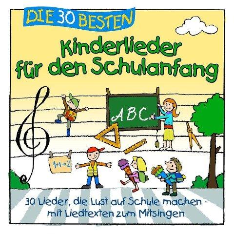 Die 30 besten Kinderlieder für den Schulanfang - Simone Sommerland, Die Kita-Frösche, Karsten Glück